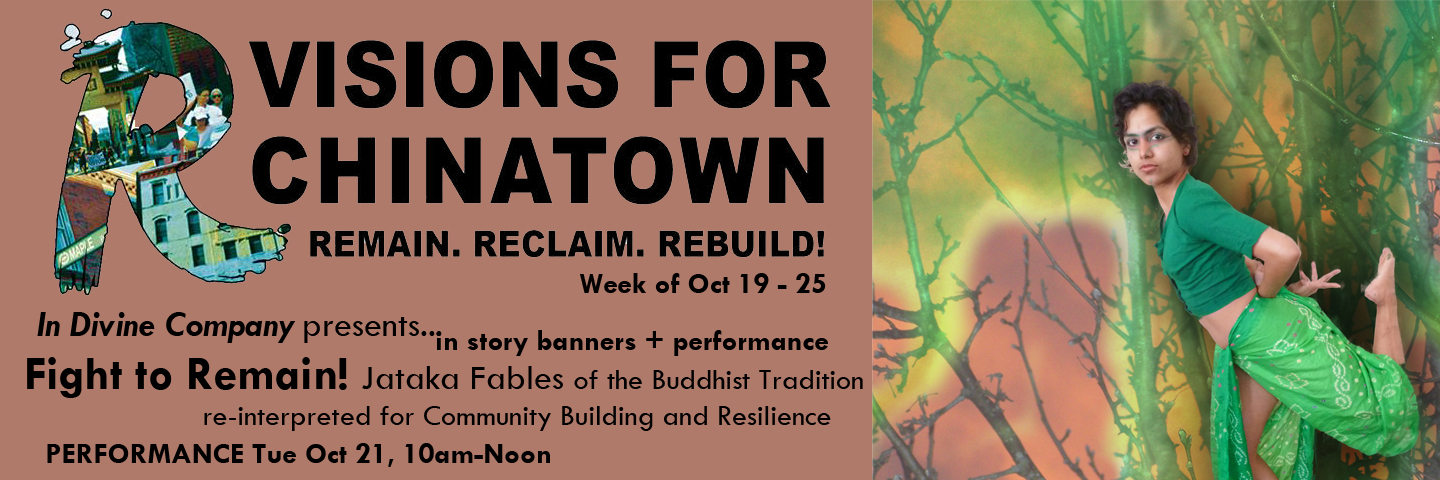 "R Visions for Chinatown – ""Fight to Remain!"" Jataka Fables celebrating Community Building & Resilience!"